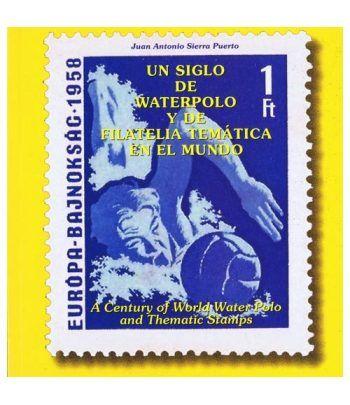 Un siglo de Waterpolo y de Filatelia Temática en el Mundo. Catalogos Filatelia - 2