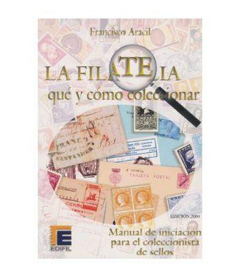 EDIFIL La filatelia Qué y cómo coleccionar Catalogos Filatelia - 2